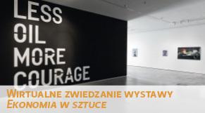 Wirtualne zwiedzanie wystawy - Ekonomia w sztuce