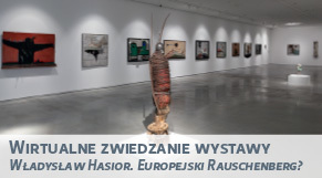 Wirtualne zwiedzanie wystawy - Władysław Hasior. Europejski Raushenberg