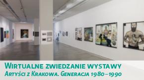Wirtualne zwiedzanie wystawy - Artyści z Krakowa. Generacja 1980-1990