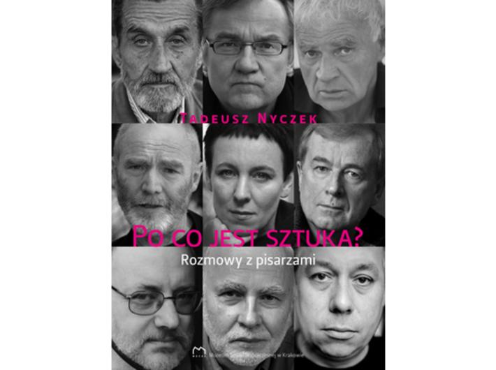 Tadeusz Nyczek, //Po co jest sztuka? Rozmowy z pisarzami//