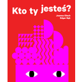 """Edgar Bąk i Joanna Olech, """"Kto ty jesteś"""", wyd. Wytwórnia, 2013737"""