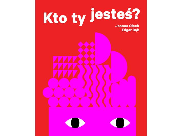 """Edgar Bąk i Joanna Olech, """"Kto ty jesteś"""", wyd. Wytwórnia, 2013"""