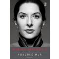 Okładka książki Mariny Abramović //Pokonać mur//789
