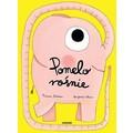 Ramona Bădescu, //Pomelo rośnie//, il. Benjamin Chaud, Wydawnictwo Zakamarki, tłum. Katarzyna Skalska, Poznań 2018961
