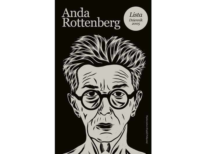 Anda Rottenberg, //Lista. Dziennik 2005// (The List: Diary 2005), Wydawnictwo Krytyki Politycznej, Warszawa 2019