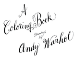 //A Coloring Book: Drawings by Andy Warhol//, Thames&Hudson, London 20111