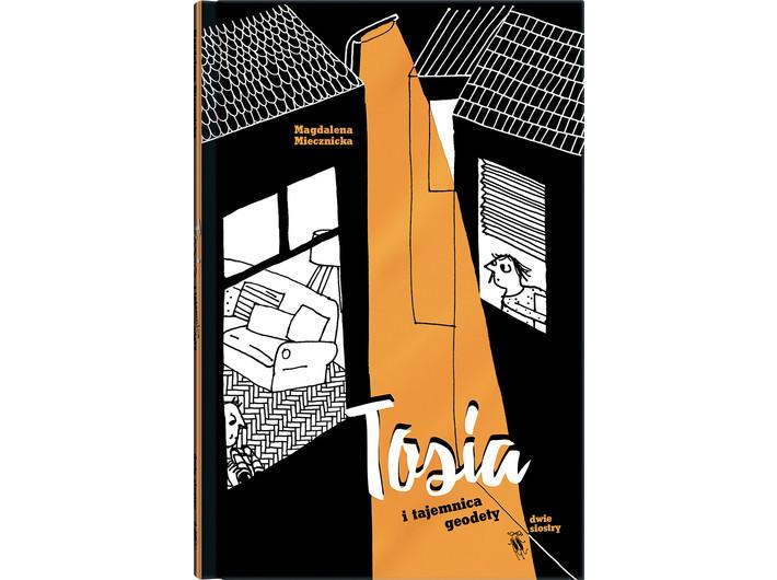 Magdalena Miecznicka, //Tosia and the Surveyor's Secret// [Tosia i tajemnica geodety], il. Weronika Tarka, Wydawnictwo Dwie Siostry, Warszawa 2019