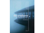 Filip Springer, //Źle urodzone. Reportaże o architekturze PRL-u//, Wydawnictwo Karakter, Kraków 20111