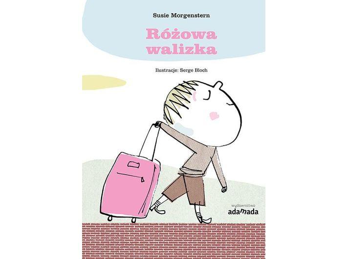Susie Morgenstern, //Różowa walizka//, il. Serge Bloch , trans. Iwona Jancza,  Wydawnictwo Adamada, Gdańsk 2017