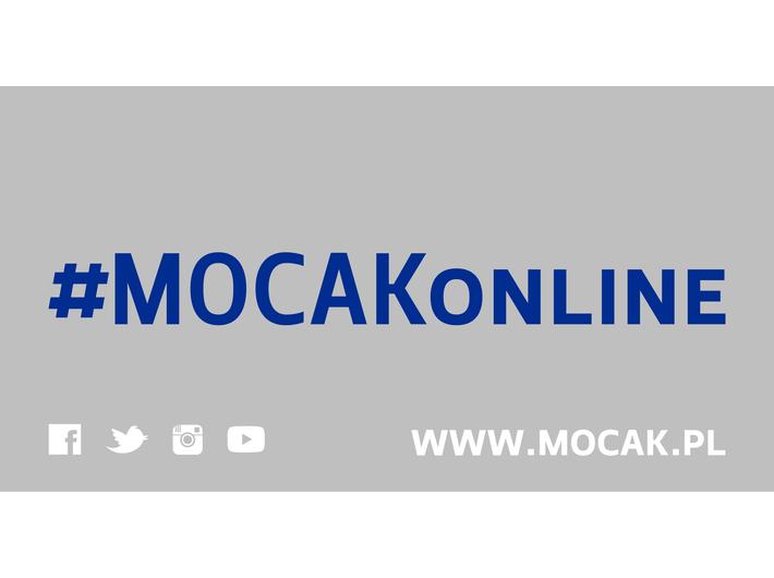 #MOCAKonline! Jesteśmy tu!