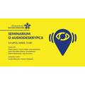 Seminar: Audiodescription, organizer's materials 866