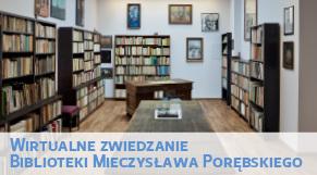 Wirtualen zwiedzanie - Biblioteki Mieczysława Porębskiego