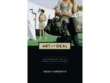 Noah Horowitz, //Art of the Deal: Contemporary Art in a Global Financial Market//, 20131