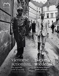 Viennese Actionism: The Opposite Pole of Society Works from The Essl Collection, Austria
