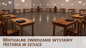 Wirtualne zwiedzanie wystawy - Historia w sztuce