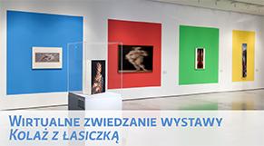 Wirtualne zwiedzanie wystawy - Kolaż z Łasiczką