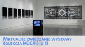 Wirtualne zwiedzanie wystawy - Kolekcja MOCAK-u III
