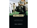 Noah Horowitz //Art of the Deal: Contemporary Art in a Global Financial Market//, 20131
