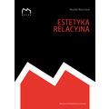 Nicolas Bourriaud - Estetyka relacyjna53